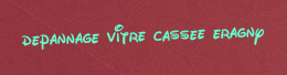 Depannage vitre cassee Eragny